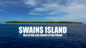 SWAINS ISLAND - One of the Last Jewels of the Planet