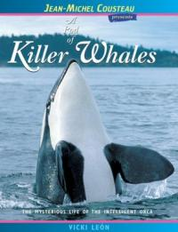 Jean-Michel Cousteau presents: A Pod of Killer Whales