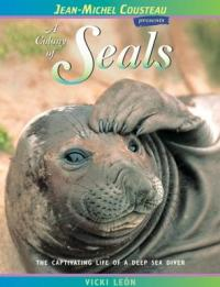 Jean-Michel Cousteau presents: A Colony of Seals
