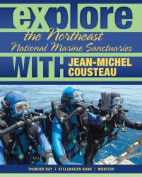 Explore the Northeast National Marine Sanctuaries with Jean-Michel Cousteau