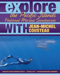 Explore the Pacific National Marine Sanctuaries with Jean-Michel Cousteau