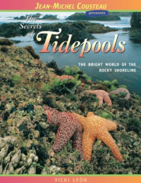 Jean-Michel Cousteau presents: The Secrets of Tidepools